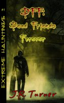 Dead Friends Forever, by author, Jennifer Turner