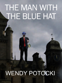 Indie Book - The Man With The Blue Hat by Wendy Potocki